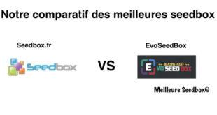 Comparatif Seedbox.fr vs EvoSeedbox